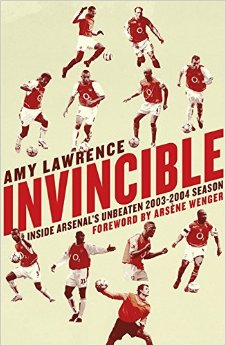 Invincible by Amy Lawrence - the tale of Arsenal and the unbeaten season